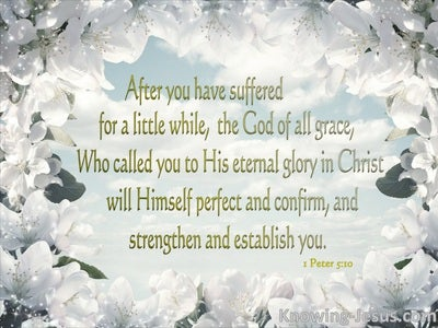 1 Peter 5:10 After You Have Suffered For A Little While (green)